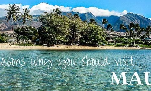 10 reasons you should visit Maui