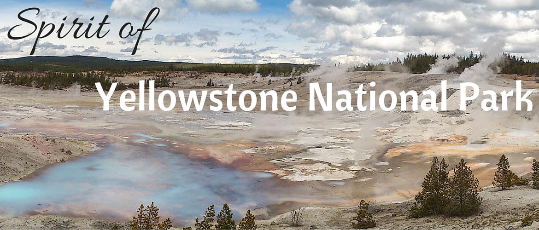 Spirit of Yellowstone National Park