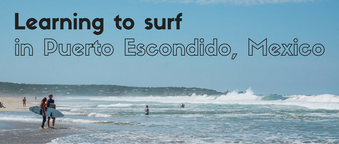 Learning to surf in Puerto Escondido, Mexico